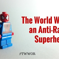 The World Without an Anti-Racist Superhero What ma…