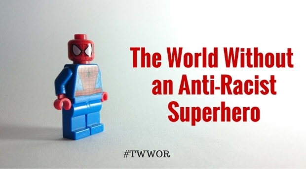The World Without an Anti-Racist Superhero