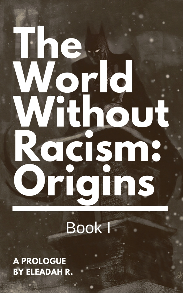 The World Without Racism- Origins (1)